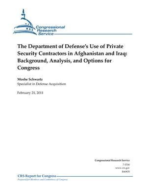 The Department of Defense's Use of Private Security Contractors in Afghanistan and Iraq: Background, Analysis, and Options for Congress