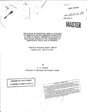 Primary view of object titled 'Application of Biometrical Genetic Techniques to Irradiated and Non- Irradiated Populations of Corn to Provide Information on Nature of Gene Action Involved in the Inheritance of Quantitative Traits and in Heterosis. Technical Progress Report, 1966--67.'.