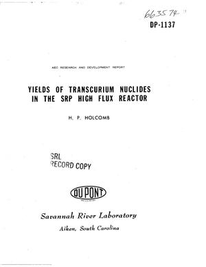 Primary view of object titled 'Yields of Transcurium Nuclides in the SRP High Flux Reactor.'.
