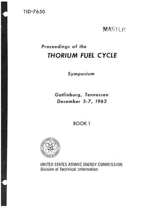 Primary view of object titled 'PROCEEDINGS OF THE THORIUM FUEL CYCLE SYMPOSIUM, GATLINBURG, TENNESSEE, DECEMBER 5-7, 1962'.