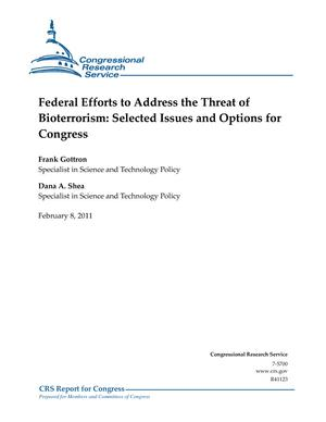 Federal Efforts to Address the Threat of Bioterrorism: Selected Issues and Options for Congress
