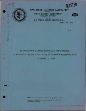 Primary view of object titled 'SUMMARY OF THE CAMPAIGN DURING JULY 1968 TO PROCESS FOURTEEN IRRADIATED HFIR TARGETS IN THE TRANSURANIUM PROCESSING PLANT.'.