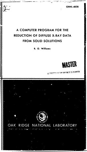 Primary view of object titled 'COMPUTER PROGRAM FOR THE REDUCTION OF DIFFUSE X-RAY DATA FROM SOLID SOLUTIONS.'.