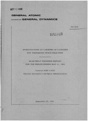 Primary view of object titled 'INVESTIGATIONS OF CARBIDES AS CATHODES FOR THERMIONIC SPACE REACTORS. Quarterly Progress Report for the Period Ending May 31, 1963'.
