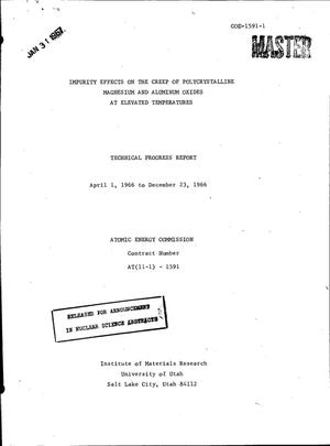 Primary view of object titled 'IMPURITY EFFECTS ON THE CREEP OF POLYCRYSTALLINE MAGNESIUM AND ALUMINUM OXIDES AT ELEVATED TEMPERATURES. Technical Progress Report, April 1, 1966--December 23, 1966.'.