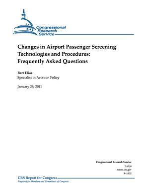 Changes in Airport Passenger Screening Technologies and Procedures: Frequently Asked Questions