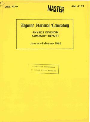 Primary view of object titled 'PHYSICS DIVISION SUMMARY REPORT, JANUARY-FEBRUARY 1966'.