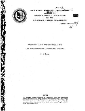 Primary view of object titled 'RADIATION SAFETY AND CONTROL AT THE OAK RIDGE NATIONAL LABORATORY, 1960- 1962'.