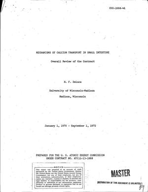 Primary view of object titled 'MECHANISMS OF CALCIUM TRANSPORT IN SMALL INTESTINE. Overall Review of the Contract, January 1, 1970--September 1, 1972.'.