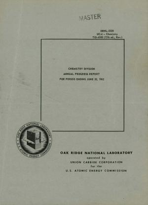 Primary view of object titled 'CHEMISTRY DIVISION ANNUAL PROGRESS REPORT FOR PERIOD ENDING JUNE 20, 1962'.