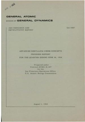 Primary view of object titled 'ADVANCED BERYLLIUM OXIDE CONCEPTS. Progress Report for the Quarter Ending June 30, 1964'.