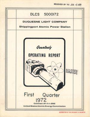Primary view of object titled 'SHIPPINGPORT ATOMIC POWER STATION. Quarterly Operating Report, First Quarter 1972.'.