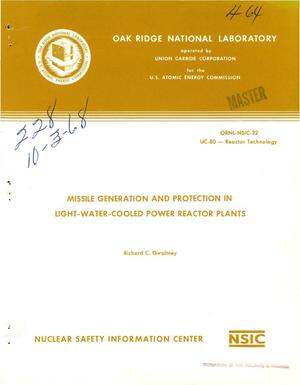 Primary view of object titled 'MISSILE GENERATION AND PROTECTION IN LIGHT-WATER-COOLED POWER REACTOR PLANTS.'.