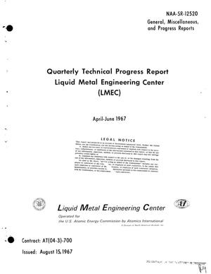 Primary view of object titled 'LIQUID METAL ENGINEERING CENTER (LMEC). Quarterly Technical Progress Report, April--June 1967.'.