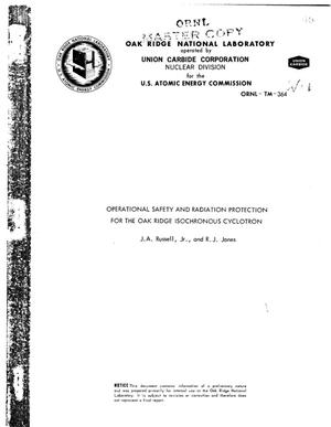 Primary view of object titled 'OPERATIONAL SAFETY AND RADIATION PROTECTION FOR THE OAK RIDGE ISOCHRONOUS CYCLOTRON.'.