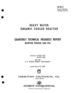 Primary view of object titled 'HEAVY WATER ORGANIC-COOLED REACTOR. Quarterly Technical Progress Report, January 8, 1965-June 30, 1965'.