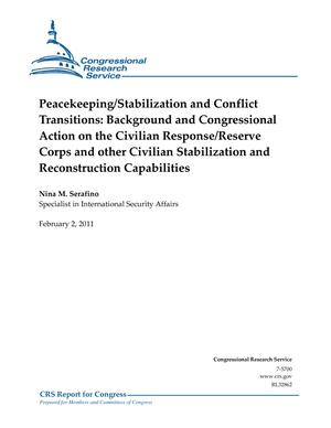 Peacekeeping/Stabilization and Conflict Transitions: Background and Congressional Action on the Civilian Response/Reserve Corps and other Civilian Stabilization and Reconstruction Capabilities