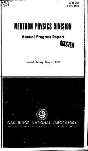 Primary view of object titled 'NEUTRON PHYSICS DIVISION. Annual Progress Report for the Period Ending May 31, 1972.'.