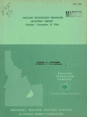 Primary view of object titled 'Nuclear Technology Branches Quarterly Report, October 1-December 31, 1964'.