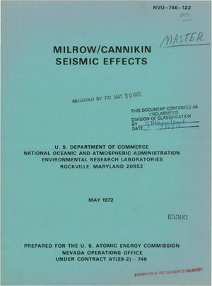Primary view of object titled 'MILROW/CANNIKIN SEISMIC EFFECTS.'.