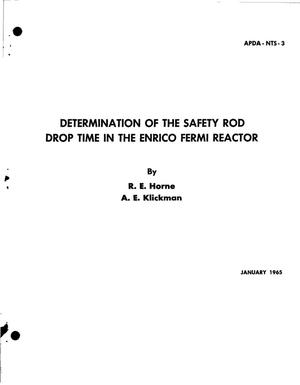 Primary view of object titled 'DETERMINATION OF THE SAFETY ROD DROP TIME IN THE ENRICO FERMI REACTOR'.