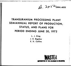 Primary view of object titled 'Transuranium Processing Plant semiannual report of production, status, and plans for period ending June 30, 1972.'.
