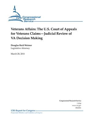 Veterans Affairs: The U.S. Court of Appeals for Veterans Claims—Judicial Review of VA Decision Making