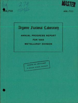 Primary view of object titled 'METALLURGY DIVISION ANNUAL PROGRESS REPORT FOR 1965.'.