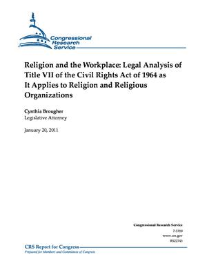 Religion and the Workplace: Legal Analysis of Title VII of the Civil Rights Act of 1964 as It Applies to Religion and Religious Organizations