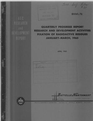 Primary view of object titled 'RESEARCH AND DEVELOPMENT ACTIVITIES-FIXATION OF RADIOACTIVE RESIDUES. Quarterly Progress Report, January-March 1965'.