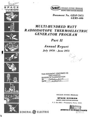 Primary view of object titled 'MULTI-HUNDRED WATT RADIOISOTOPE THERMOELECTRIC GENERATOR PROGRAM. PART II. Annual Report, July 1970--June 1971.'.