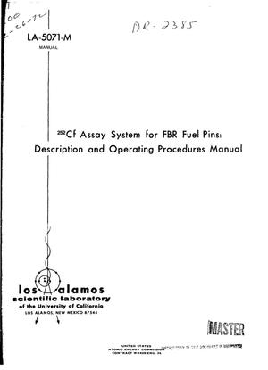 Primary view of $sup 252$Cf ASSAY SYSTEM FOR FBR FUEL PINS: DESCRIPTION AND OPERATING PROCEDURES MANUAL.