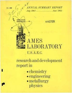 Primary view of object titled 'Annual Summary Research Report in Chemistry, Engineering, Metallurgy and Physics, July 1, 1961-June 30, 1962'.