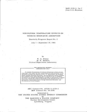 Primary view of NONUNIFORM TEMPERATURE EFFECTS ON THORIUM RESONANCE ABSORPTION. Quarterly Progress Report NO. 2, July 1-September 30, 1964