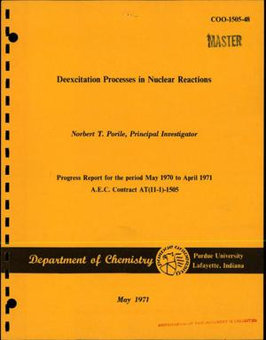 Primary view of object titled 'Deexcitation Processes in Nuclear Reactions. Progress Report, May 1970-- April 1971.'.