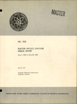 Primary view of object titled 'REACTOR PHYSICS DIVISION ANNUAL REPORT, JULY 1, 1963-JUNE 30, 1964'.