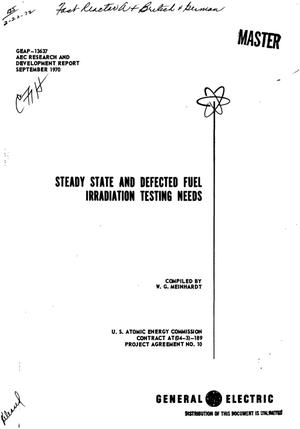Primary view of object titled 'STEADY STATE AND DEFECTED FUEL IRRADIATION TESTING NEEDS.'.