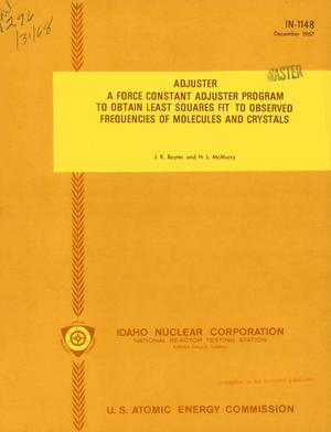 Primary view of object titled 'ADJUSTER: A FORCE CONSTANT ADJUSTER PROGRAM TO OBTAIN LEAST SQUARES FIT TO OBSERVED FREQUENCIES OF MOLECULES AND CRYSTALS.'.