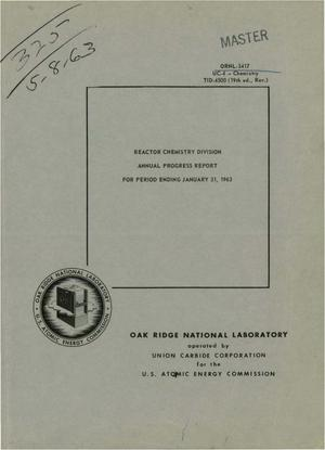 Primary view of object titled 'REACTOR CHEMISTRY DIVISION ANNUAL PROGRESS REPORT FOR PERIOD ENDING JANUARY 31, 1963'.