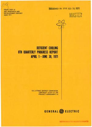 Primary view of object titled 'DEFICIENT COOLING EIGHTH QUARTERLY PROGRESS REPORT, APRIL 1--JUNE 30, 1971.'.