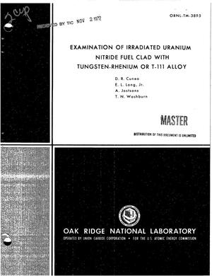 Primary view of object titled 'EXAMINATION OF IRRADIATED URANIUM NITRIDE FUEL CLAD WITH TUNGSTEN--RHENIUM OR T-111 ALLOY.'.