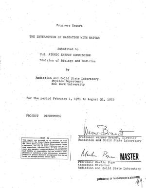 Primary view of object titled 'INTERACTION OF RADIATION WITH MATTER. Progress Research Report, February 1, 1971--August 31, 1972.'.
