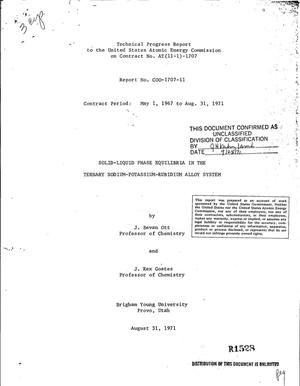 Primary view of object titled 'SOLID-LIQUID PHASE EQUILIBRIA IN THE TERNARY SODIUM--POTASSIUM--RUBIDIUM ALLOY SYSTEM. Technical Progress Report, May 1, 1967--August 31, 1971.'.