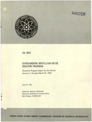 Primary view of object titled 'EXPERIMENTAL BERYLLIUM OXIDE REACTOR PROGRAM. Quarterly Progress Report for the Period, January 1 through March 31, 1962'.