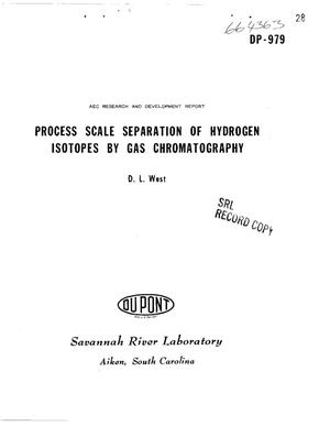 Primary view of object titled 'PROCESS SCALE SEPARATION OF HYDROGEN ISOTOPES BY GAS CHROMATOGRAPHY'.
