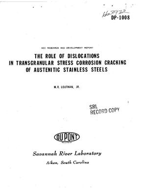 Primary view of object titled 'THE ROLE OF DISLOCATIONS IN TRANSGRANULAR STRESS-CORROSION CRACKING OF AUSTENITIC STAINLESS STEELS'.