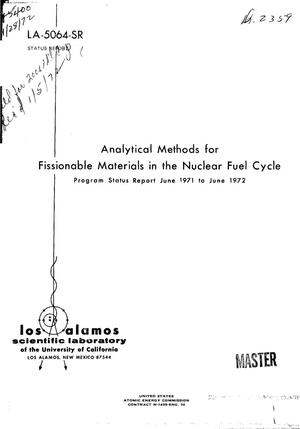 Primary view of object titled 'Analytical Methods for Fissionable Materials in the Nuclear Fuel Cycle. Program Status Report, June 1971--June 1972.'.