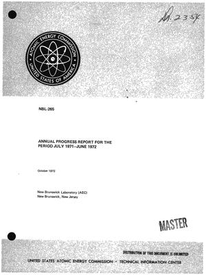 Primary view of object titled 'ANNUAL PROGRESS REPORT FOR THE PERIOD JULY 1971--JUNE 1972.'.