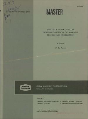 Primary view of object titled 'EFFECTS OF MATRIX GASES ON THE ALPHA IONIZATION GAS ANALYZER FOR URANIUM HEXAFLUORIDE.'.