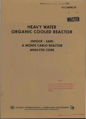 Primary view of object titled 'HEAVY WATER ORGANIC COOLED REACTOR. HWOCR--SAFE: A MONTE CARLO REACTOR ANALYSIS CODE.'.